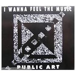 Public Art -- I Wanna Feel The Music