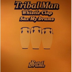 Tribal Man – Whistle Clap / Sax My Drums
